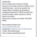 Aclaración de @CrudoEcuador en Facebook: Ni cuenta alterna. Ni Quitter. #BadLuck #TrollCenter #DéjenloVolver http://t.co/knXb1MhbDL