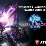 Follow @msifrance et RT! 3 jeux FFXIV a realm reborn à gagner ici: http://t.co/Pu21wsJaMb http://t.co/UpleUKSazp