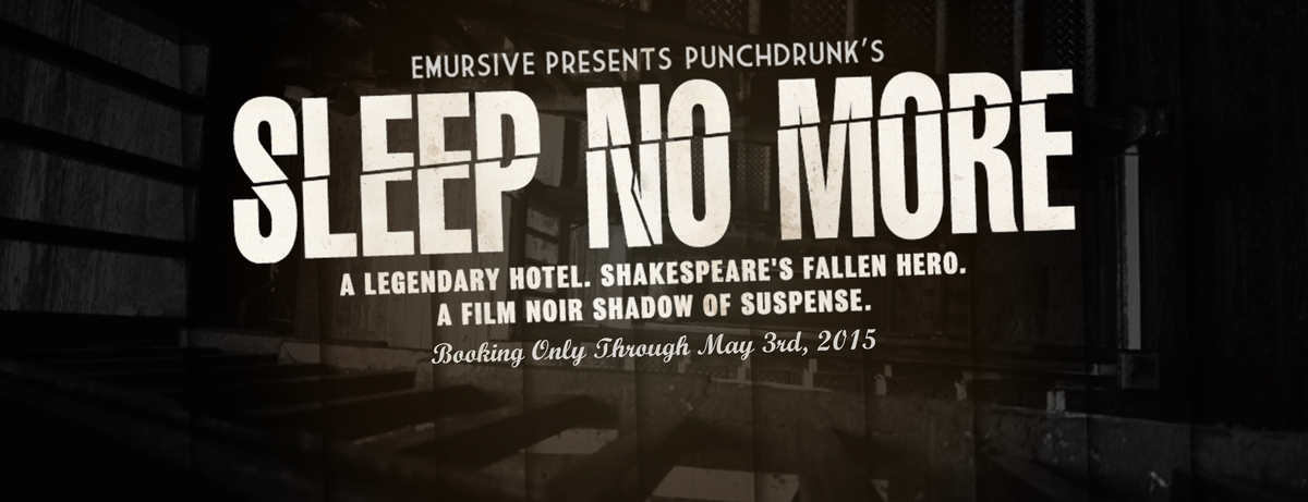 Sleep No More is now booking through May 3rd, 2015. Tickets available at http://t.co/xsS7NOYeoT http://t.co/wspimbOZ9J