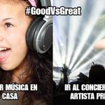 Es bueno escuchar música en tu casa, pero es mejor ir a un concierto #GoodVsGreat http://t.co/wyNtUeIlgr http://t.co/VX6l559Eak