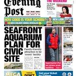 "Fridays @SWEveningPost #Swansea edition - ""Seafront aquarium plan for civic site"" #regionalfronts http://t.co/KdtHHYxJyA"