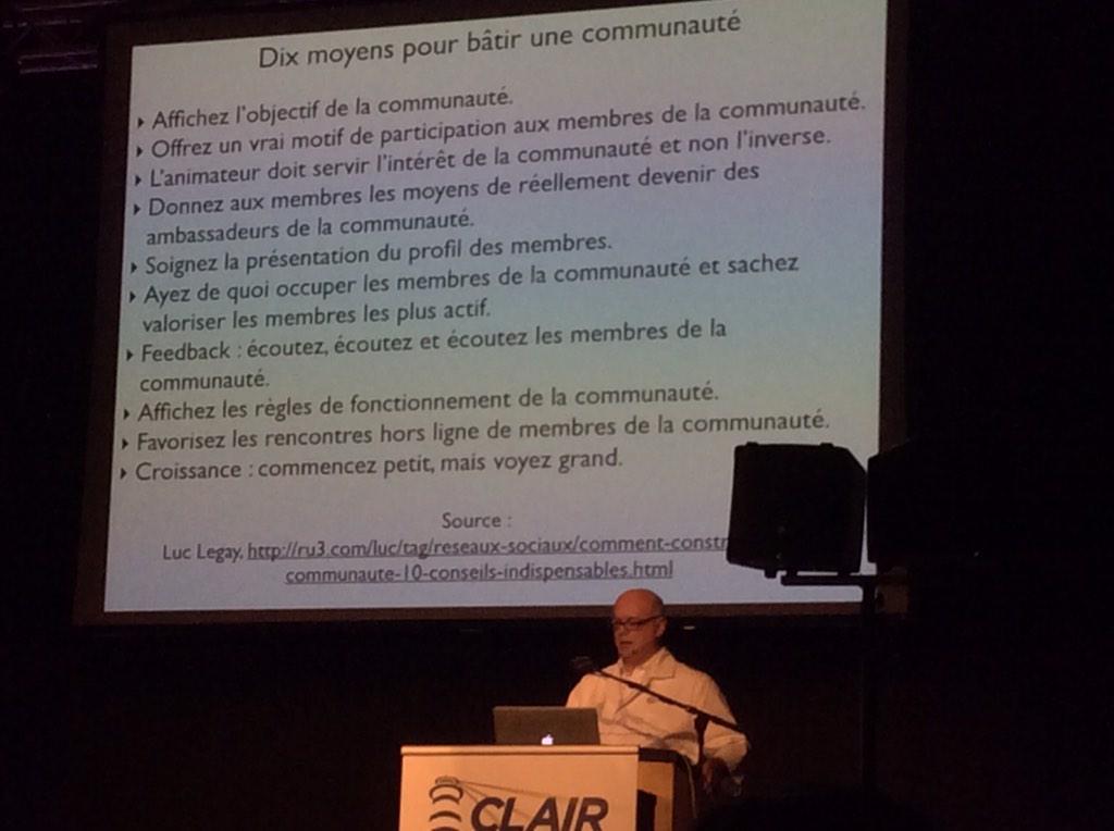 RT @Brunomallet: @TwicteeOfficiel est donc une communauté RT @sedeschamps 10 moyens pour construire une communauté! #clair2015 http://t.co/F8RBpIvh74