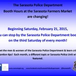Beginning Feb 21st, #Sarasota #Police Booth Hours @SarasotaMarket are changing. Join us 3rd Saturday of every month http://t.co/a6lZiAx9ek