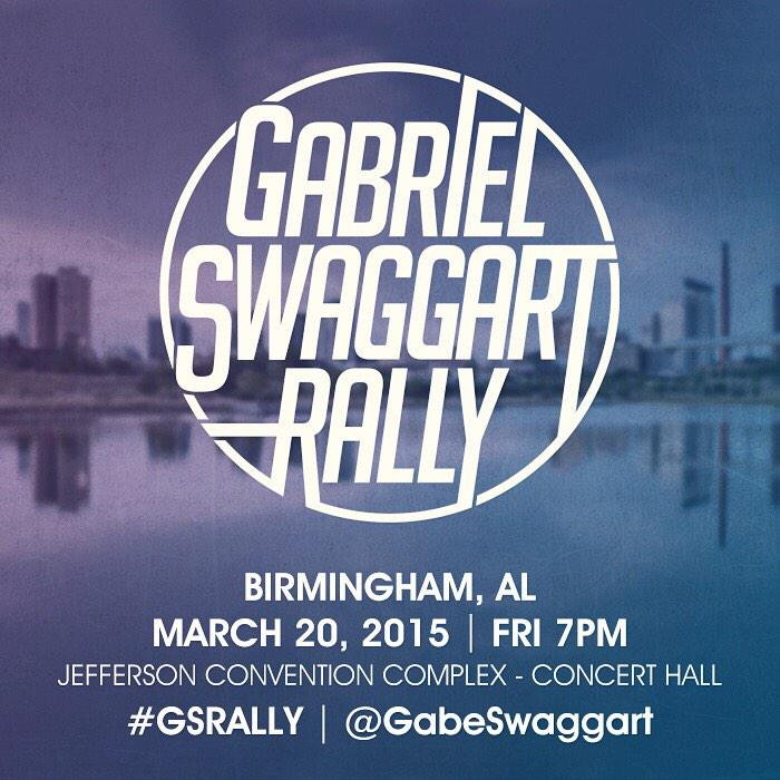 @GabeSwaggart is coming to Birmingham, AL. March 20th 2015, at 7pm. It's not an event, it's a MOVEMENT! #GSRally http://t.co/83sqn1y3LQ