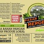 PASAR MERDESA | Bursa Bahan Pangan & Produk lokal | 31 Januari - 1 Februari 2015 | at Kedai Merdesa http://t.co/9BvIsqeCez -@natasasya