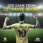 One game from ultimate glory! Can the @Socceroos take the final step? #GoSocceroos #everystepoftheway #hyundaiaus http://t.co/fTyQxY0S1u