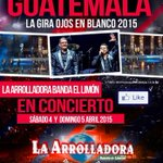 La Arrolladora Banda El Limón en Guatemala 4 y 5 de Abril 2015 http://t.co/EfMkXsnuQ4