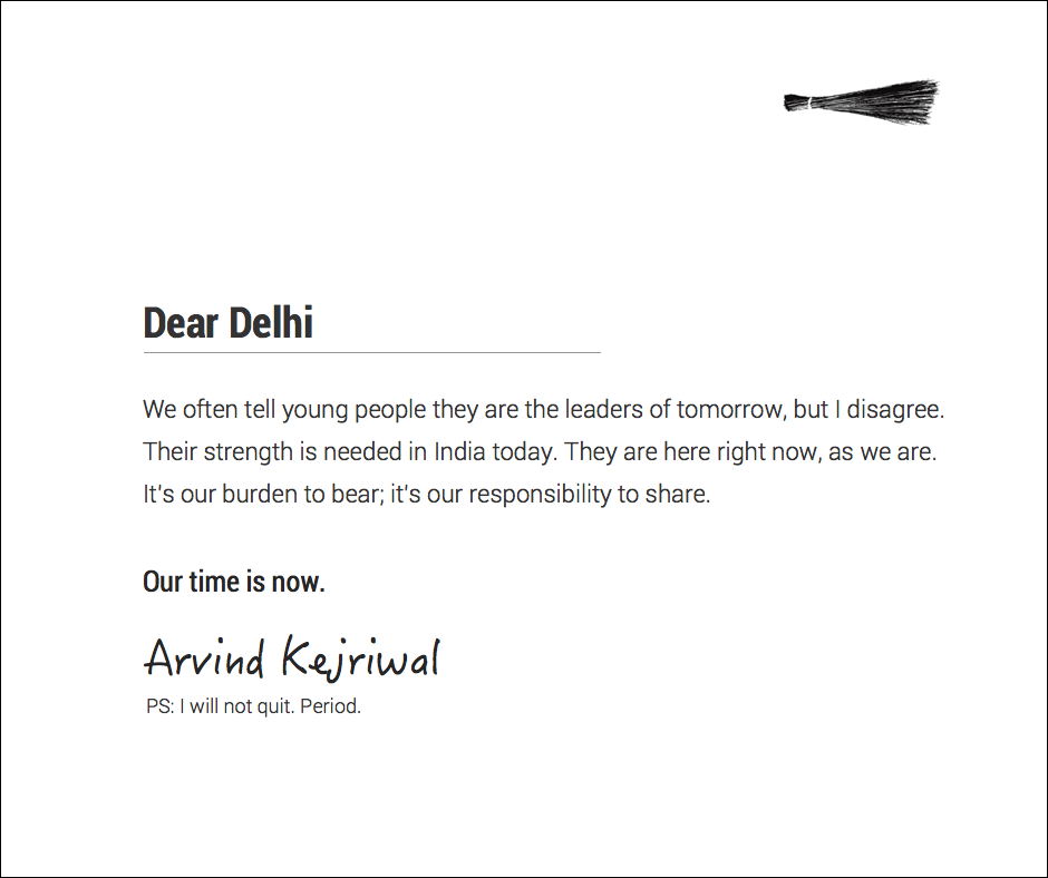 "Haha!! Absolutely love this message by Arvind Kejrival. ""I will not quit. Period."" What a dude. http://t.co/rspci4MsnF"