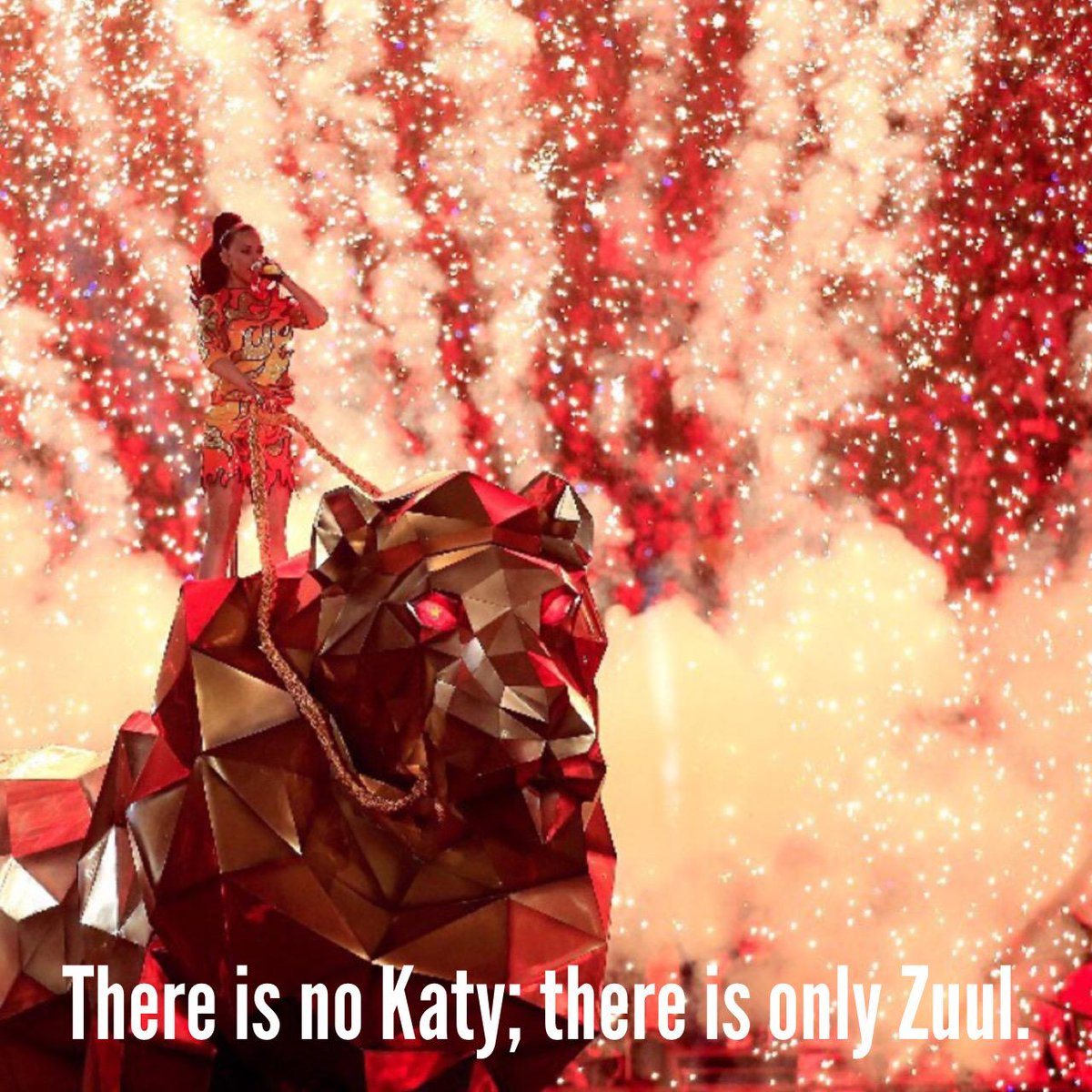"""There is no Katy; there is only Zuul."" #SuperBowI #HalftimeShow #wtf http://t.co/6tYynmslyx"