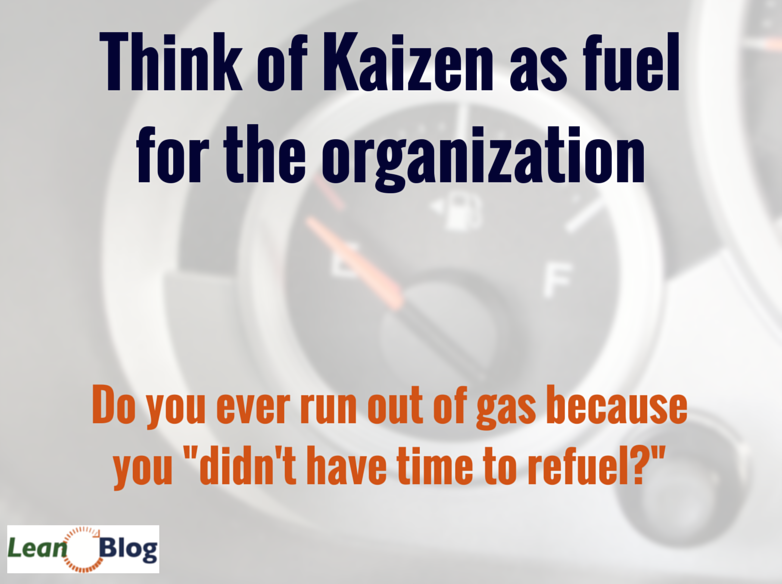 """People are """"too busy to improve."""" Do you ever run out of gas because you were too busy to refuel? #lean #kaizen http://t.co/BmvFFzfapJ"""