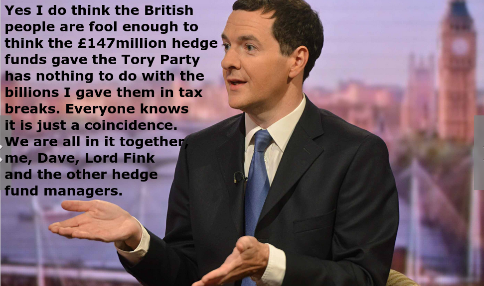 @EtonOldBoys George Osborne just can't understand why anyone is bothered by hedge funds giving the Tories £147million http://t.co/ZkCWCI7ivV