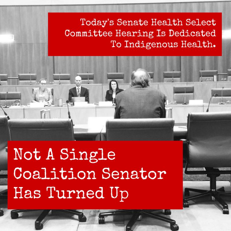 Disgrace MT @StephenJonesMP: Still no Coalition Senators at the Senate Committee hearing into Indigenous Health http://t.co/vVeum26lRK