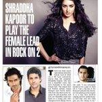 RT @priyaguptatimes: Shraddha Kapoor to play the female lead in #RockOn2 with Farhan Arjun @FarOutAkhtar @ShraddhaKapoor @ritesh_sid http:/…