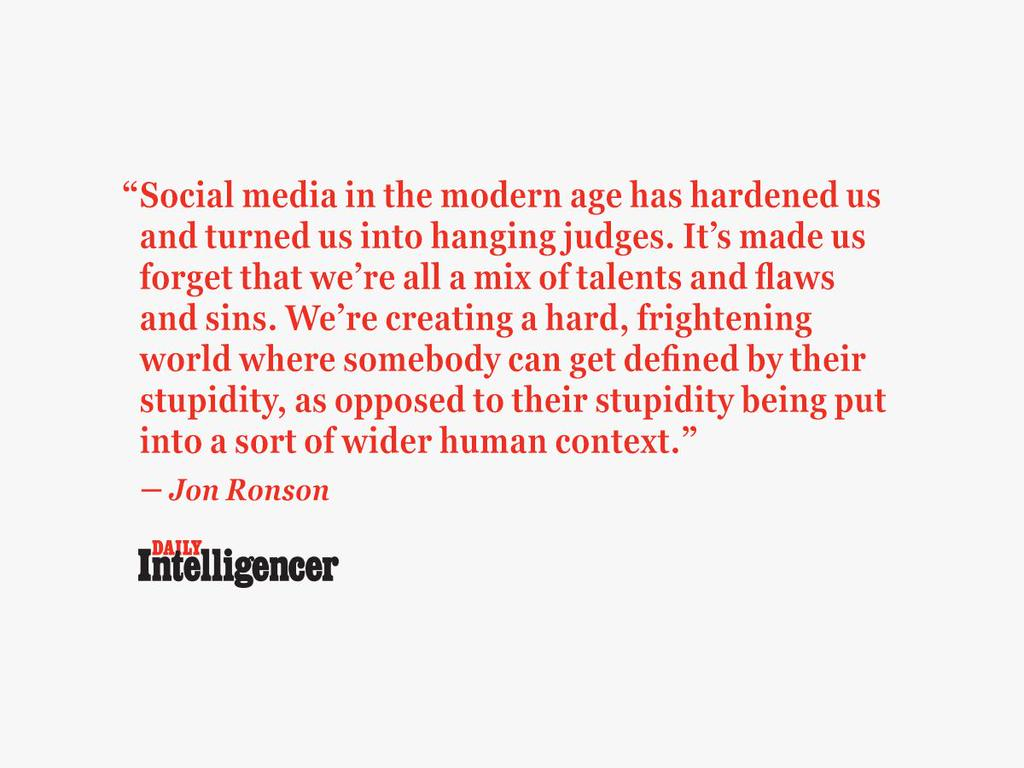 Been saying this for a while now. We have become a society too eager to judge & too willing to publicly shame. http://t.co/K8uWYnM2jx