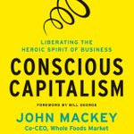 Available Now! Conscious Capitalism by @WholeFoods co-CEO John Mackey & Raj Sisodia http://t.co/tL22YB4r #ConsciousCap http://t.co/1cDgEhRa