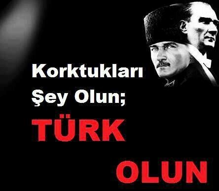 Korktukları şey olun; Türk olun.. http://t.co/4T9p1ZDJ