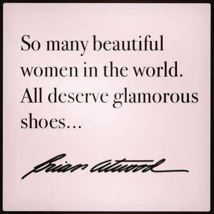 RT @Brian_Atwood: So many beautiful women in this world. All deserve glamorous shoes! http://t.co/vsbhGRAFci