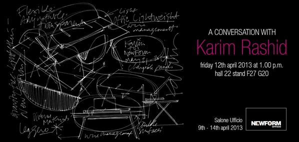 A Conversation with Karim Rashid, Friday 12th at 1.00 pm @salonedelmobile in Milan. His concept for #NewformUfficio. http://t.co/rgzOW26Pml