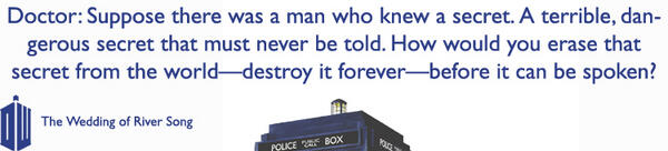 "The Doctor, on his ""terrible, dangerous secret that must never be told."" #DoctorWho http://t.co/XcghaF3YrL"