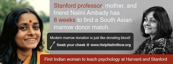 Nalini Ambady, mom, 1st Indian woman to teach psych at Harvard & Stanford, has 8 wks to find S. Asian marrow donor. http://t.co/p5TDnin6Y1