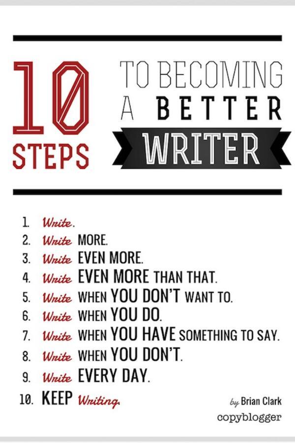 글을 잘 쓰는 법 9. 쓰세요. 또 쓰세요. 계속 쓰세요. 누가 뭐래도 쓰세요. 매일 쓰세요. 더이상 쓰기 힘들 때까지 쓰세요. 꾸준히 쓰세요. http://t.co/0w4VgXSB0G