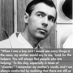 RT @ThatEricAlper: In the #BostonMarathon tragedy, we can do no wrong with the wise words from Mr. Rogers: