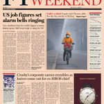 Look at the front page of the UK Financial Times Weekend edition Saturday, April 6