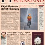 Look at the front page of the US Financial Times Weekend edition Saturday, April 6