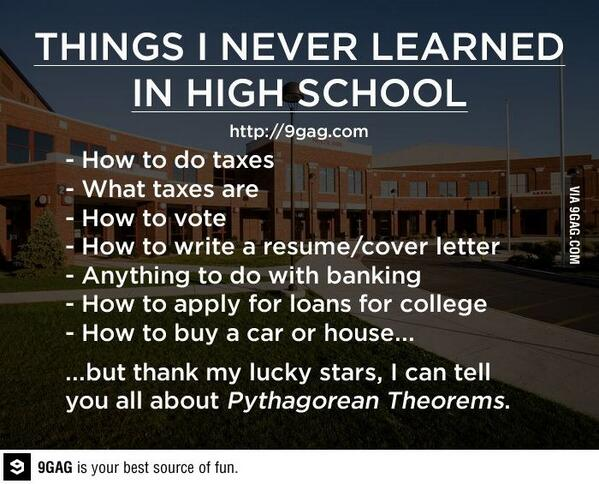 Things I never learned in high school http://t.co/k13nQfY72A