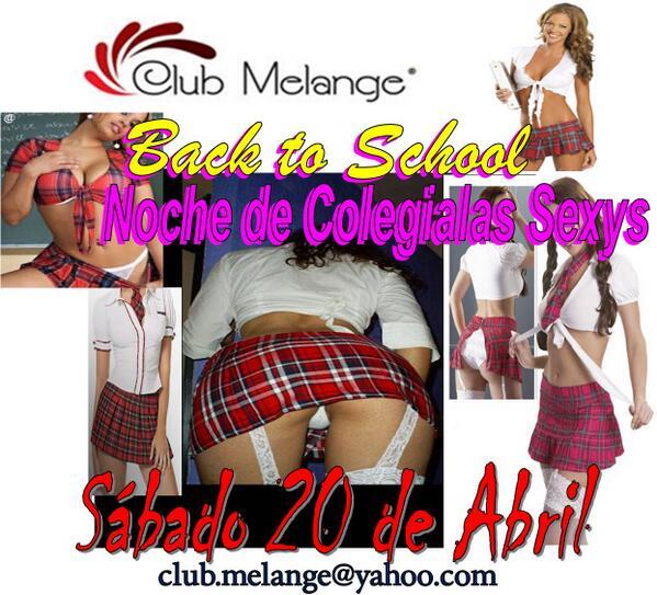 """Club Melange (@ClubMelange): """"Back to School"""" Celebramos el fin de las vacaciones y regreso a clases: """"Noche de Colegialas Sexys"""": Sábado 20 abril http://t.co/sMzolsCjUS"""