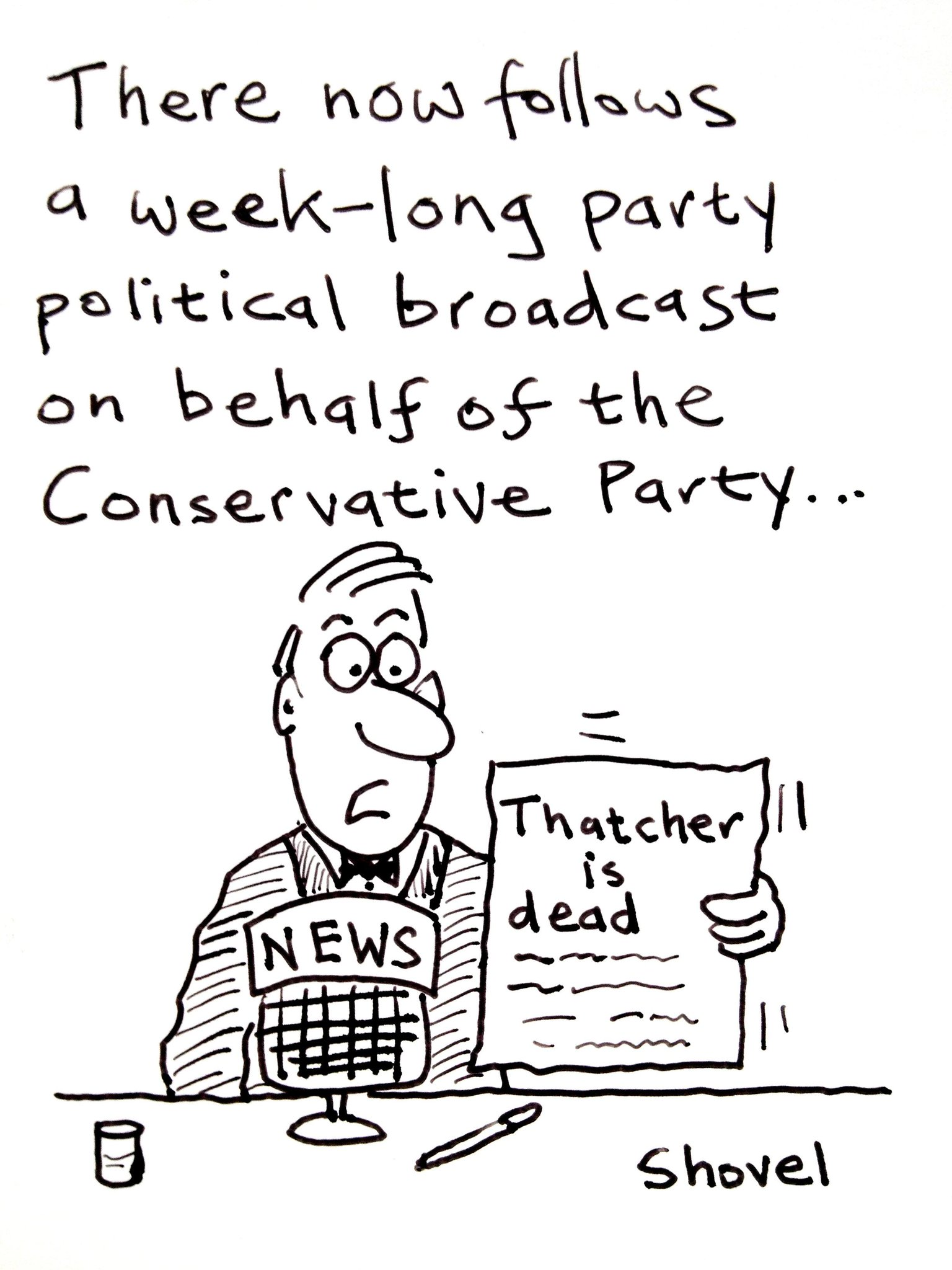 RT @MartinShovel: My cartoon - there now follows a week-long party political broadcast on behalf of the Conservatives #Thatcher http://t.co/VXcbNXfPzt