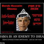RT @PhxKen: OBAMA IS AN ENEMY TO ISRAEL! OBAMA CONFUSED FORWARD WITH REVERSE AND RAN OVER ISRAEL!!!! http://t.co/yGCeCeDJys