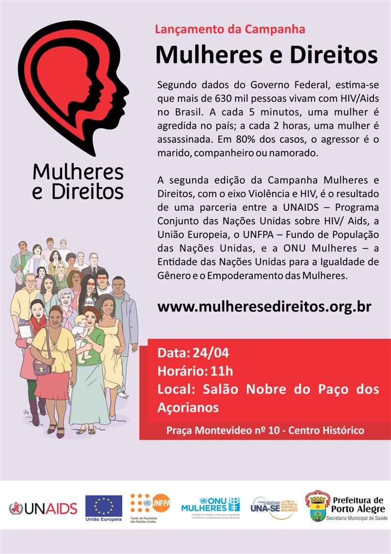 RT @UNAIDSBrasil: Campanha Mulheres e Direitos será lançada em PoA no dia 24. Todas as mulheres têm direitos e merecem proteção! http://t.co/OwpHh4HYu0