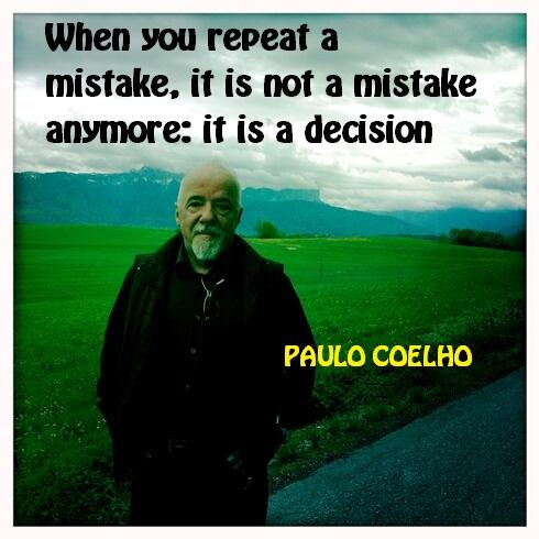 When you repeat a mistake, it is not a mistake anymore: it is a decision http://t.co/XR6wbuUGmZ
