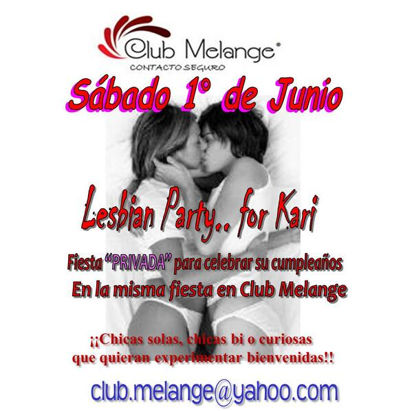 "Club Melange (@ClubMelange): @ParejaCachonda2 Lesbian Party.. for Kari Fiesta ""PRIVADA"" para celebrar su cumpleaños en Club Melange Sábado 1° Jun. http://t.co/0I44czDnFh"
