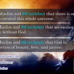 I am a Muslim and #iCanAdmit that there is only God who created this whole universe.       #God #atheist #jesus http://t.co/WOgOHnKYeT
