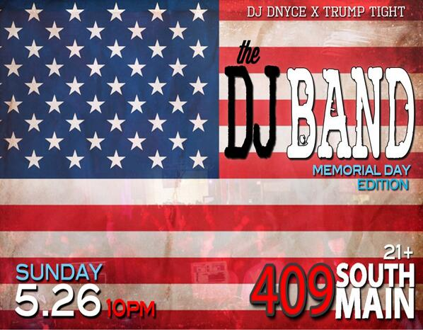 May 26 we live !! #DjBand  #LIVEFROM409 #MemorialDayWeekend  @DjDnyce901   @dparks901  @Tysand  @MosbyMike http://t.co/0Owe6PBbzy