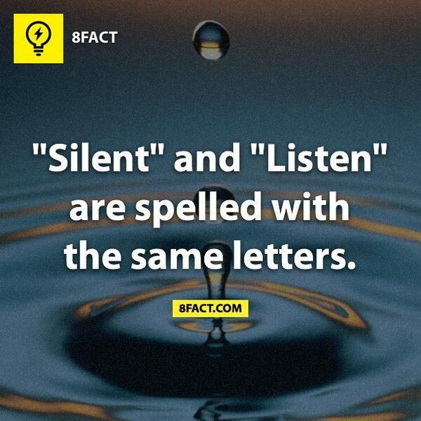 """""""Silent"""" and """"Listen"""" are spelled with the same letters. Follow @8factapp to know what you don't know. http://t.co/e83vgrRmBx"""