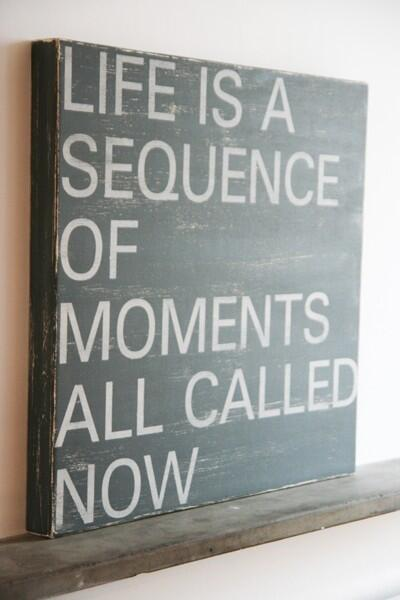 Life is a sequence of moments called now http://t.co/4PC0zRjNtW