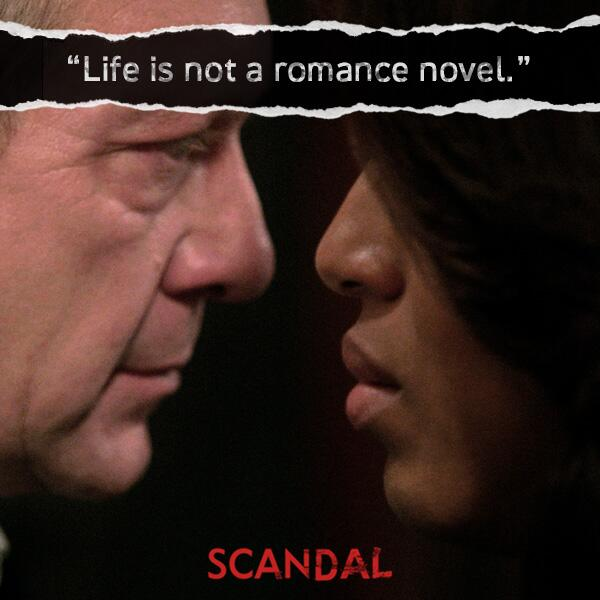 """Life is not a romance novel"" #ScandalFinale http://t.co/LZwgtwTjnh"
