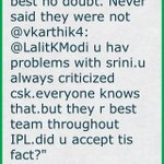 Team is best no doubt. Never said they were not @vkarthik4: @LalitKModi u hav problems with srini.u (cont)