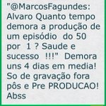 &quot;@MarcosFagundes: Alvaro Quanto tempo  demora a produo de um episdio  do 50 por  1 ? Saude e  (cont) http://t.co/oqOmURshkz