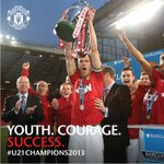 RT @ManUtd_PO: Youth. Courage. Success. #U21Champions2013 http://t.co/EczIxfwmM7
