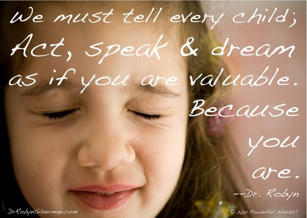 """We must tell every child; Act, Speak & Dream as if you are powerful...because you are!"" ~@DrRobyn http://t.co/sev4APmMHt"