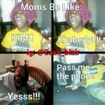 LmaO||this is soO true---->RT @Miss_Little663: Moms be like http://t.co/9N6Vy01zgk