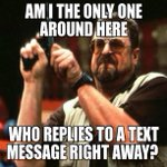 yg hobi bales lama !!!! RT @9GAG: How does it takes everyone else half an hour to reply? http://t.co/maGNZCgY6L