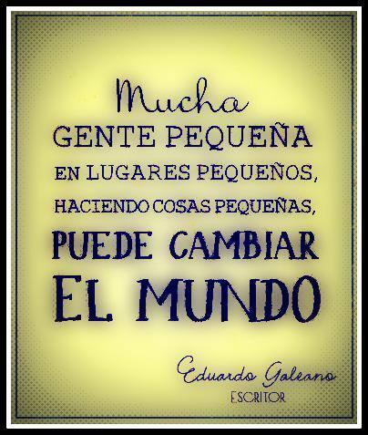 """Mucha gente pequeña ..."" #Galeano http://t.co/DvmkCQzpGg"
