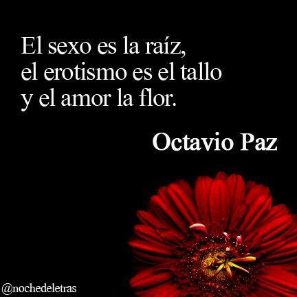 """El sexo es la raíz ..."" #OctavioPaz http://t.co/XfpgAuID37"