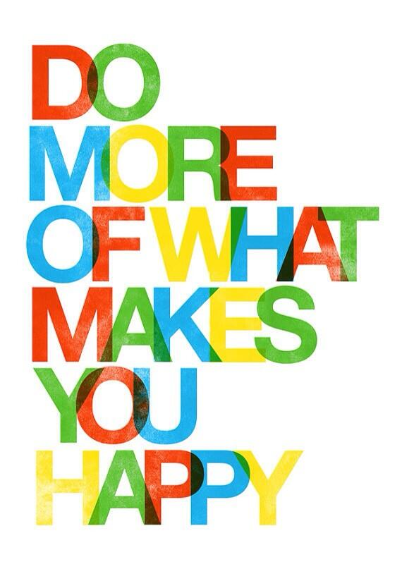 Do more of what makes you (and others) happy http://t.co/1NIEHBqBqK