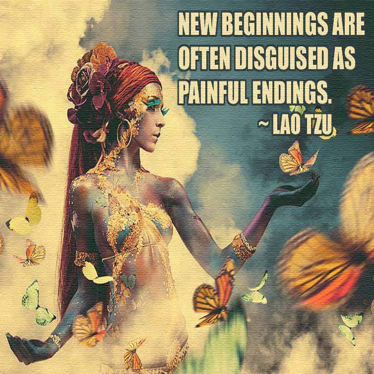 Quotes About Endings And Beginnings New Beginnings Are Often Disguised as Painful Endings Lao Tzu Quote Http